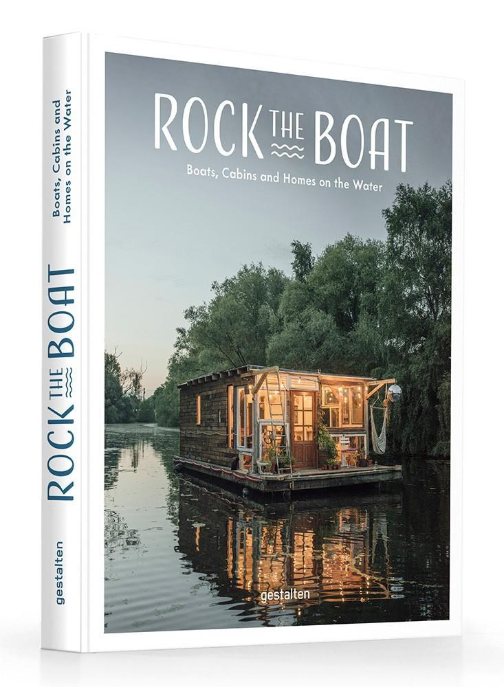 ROCK THE BOAT - BOATS, HOMES AND CABINS ON THE WATER. /ANGLAIS
