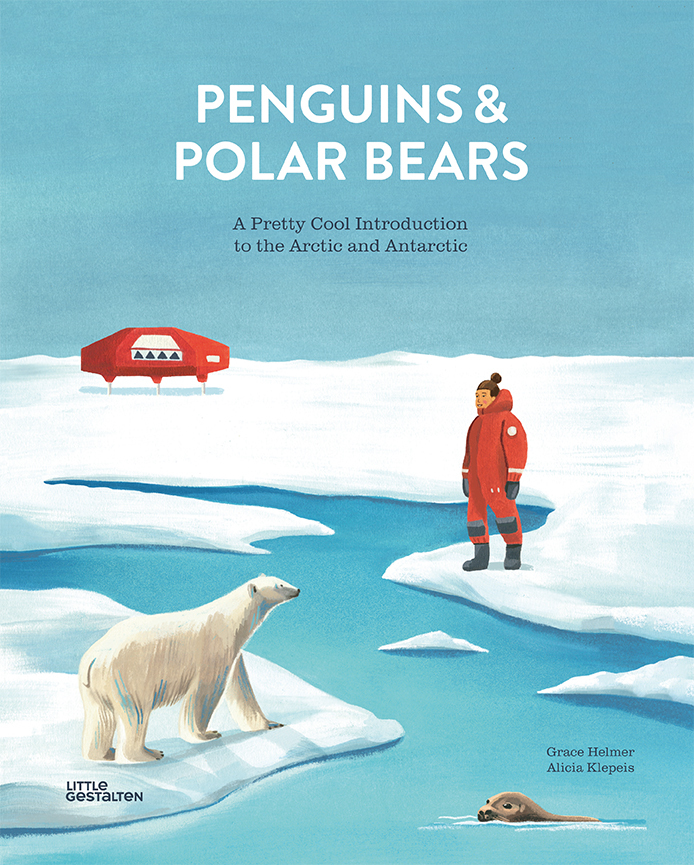 PENGUINS AND POLAR BEARS - A PRETTY COOL INTRODUCTION TO THE ARCTIC AND ANTARCTIC