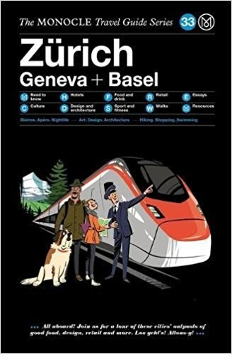 THE MONOCLE TRAVEL GUIDE - ZURICH GENEVA BASEL