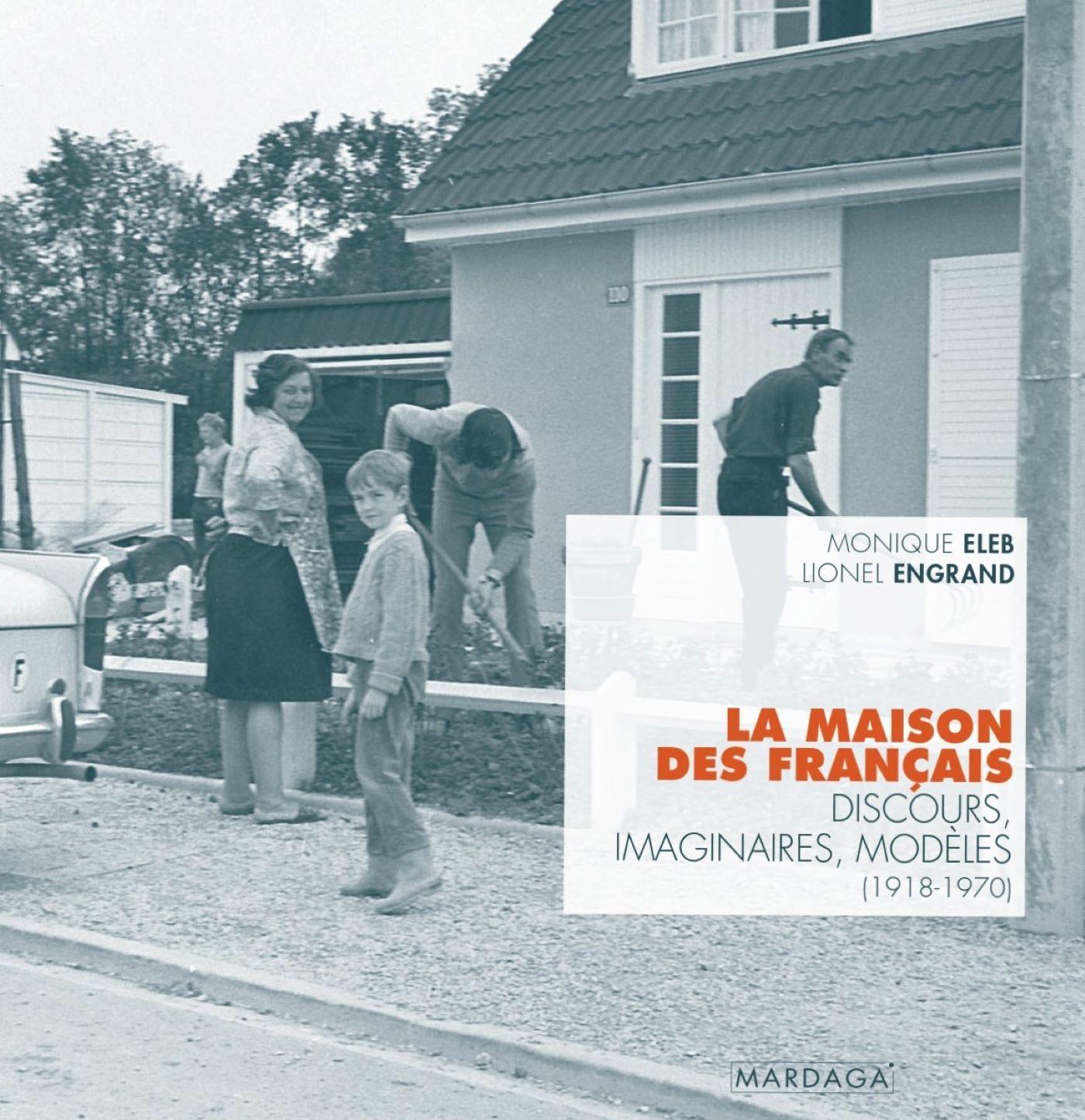 LA MAISON DES FRANCAIS - DISCOURS, IMAGINAIRES, MODELES (1918-1970)
