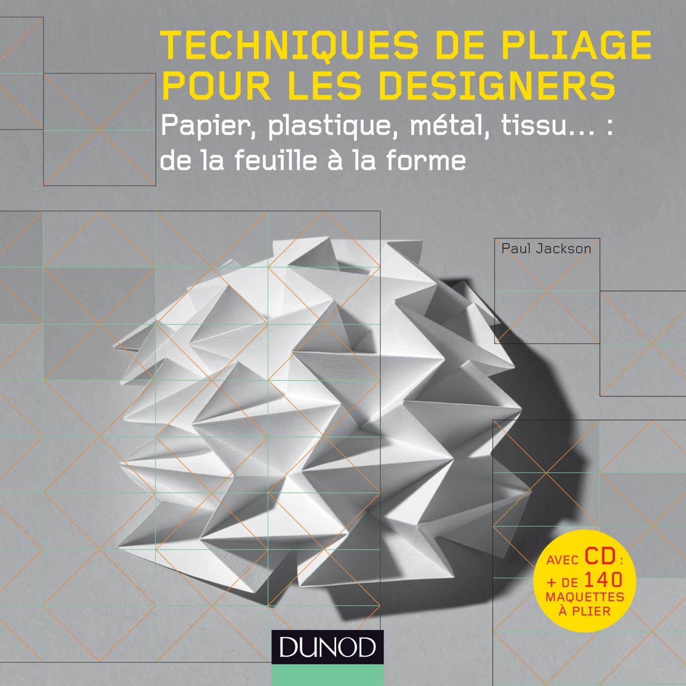TECHNIQUES DE PLIAGE POUR LES DESIGNERS (+ CD ROM) - PAPIER, PLASTIQUE, METAL, TISSU : DE LA - PAPIE