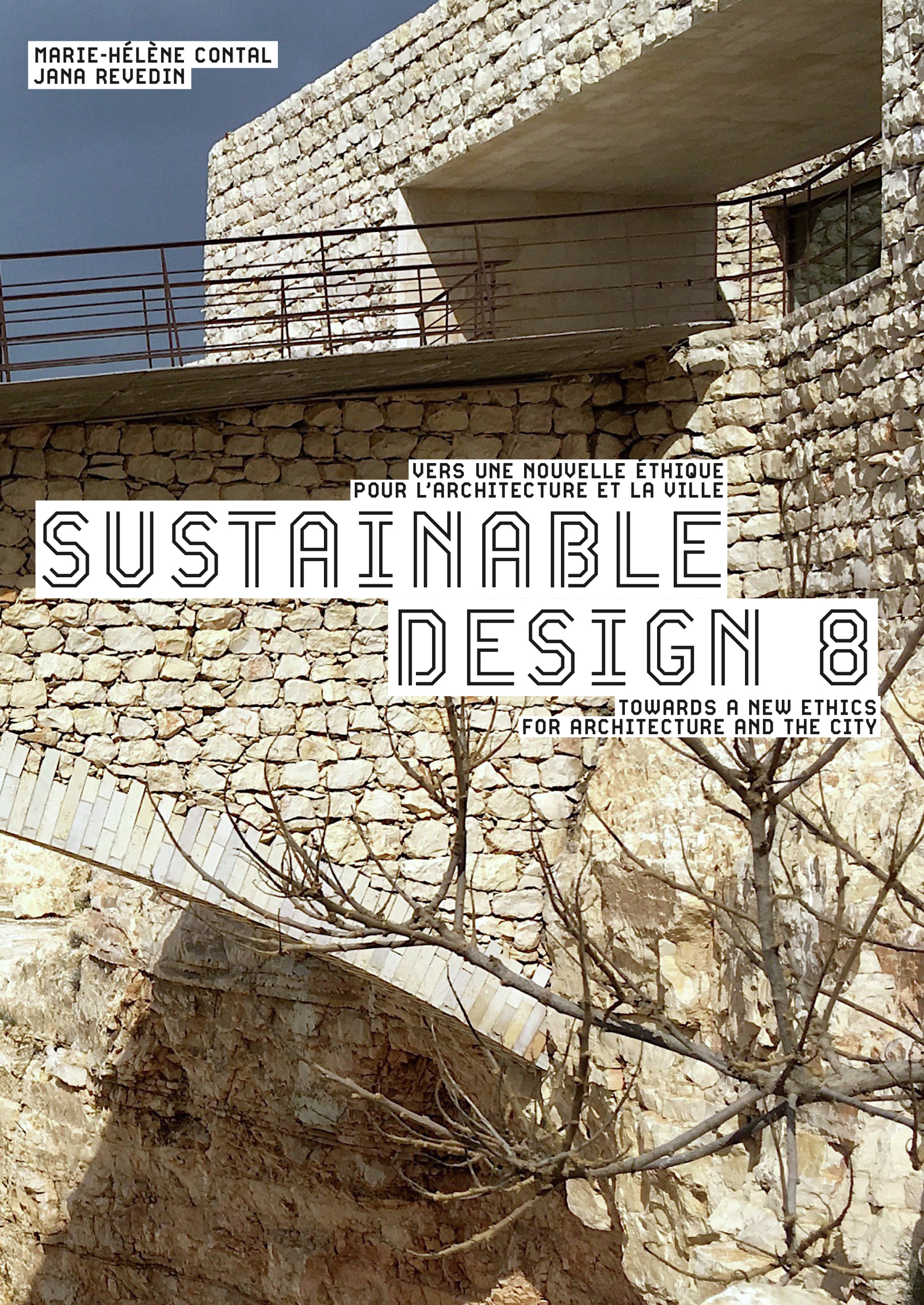 SUSTAINABLE DESIGN 8 - VERS UNE NOUVELLE ETHIQUE POUR L'ARCHTECTURE ET LA VILLE/TOWARDS A NEW ETHICS