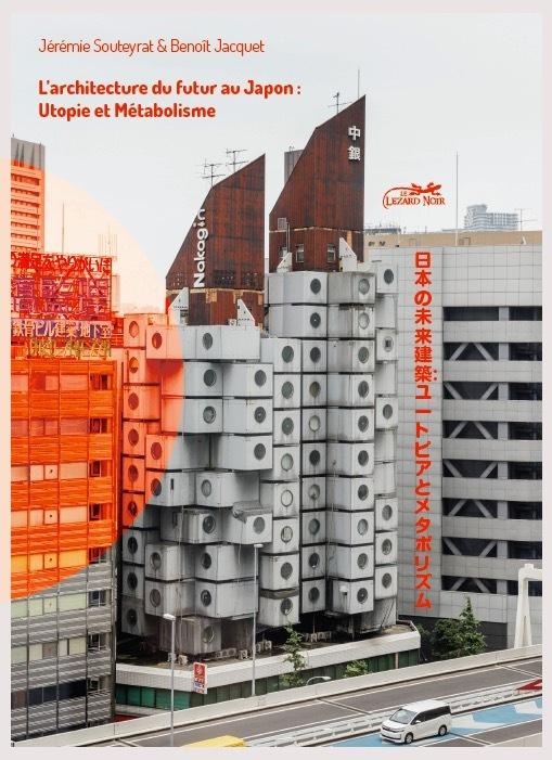L'ARCHITECTURE DU FUTUR AU JAPON : UTOPIE ET METABOLISME