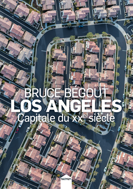 LOS ANGELES, CAPITALE DU XXE SIECLE