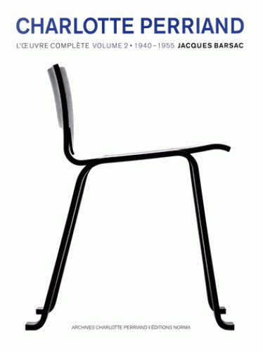 CHARLOTTE PERRIAND : VOLUME 2 - L'OEUVRE COMPLETE 1940-1955