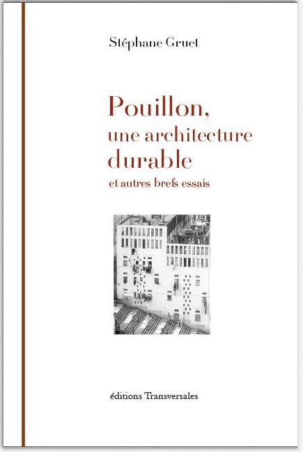 POUILLON, UNE ARCHITECTURE DURABLE ET AUTRES BREFS ESSAIS