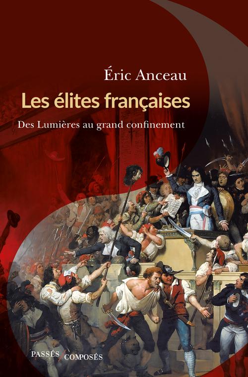 LES ELITES FRANCAISES - DES LUMIERES AU GRAND CONFINEMENT