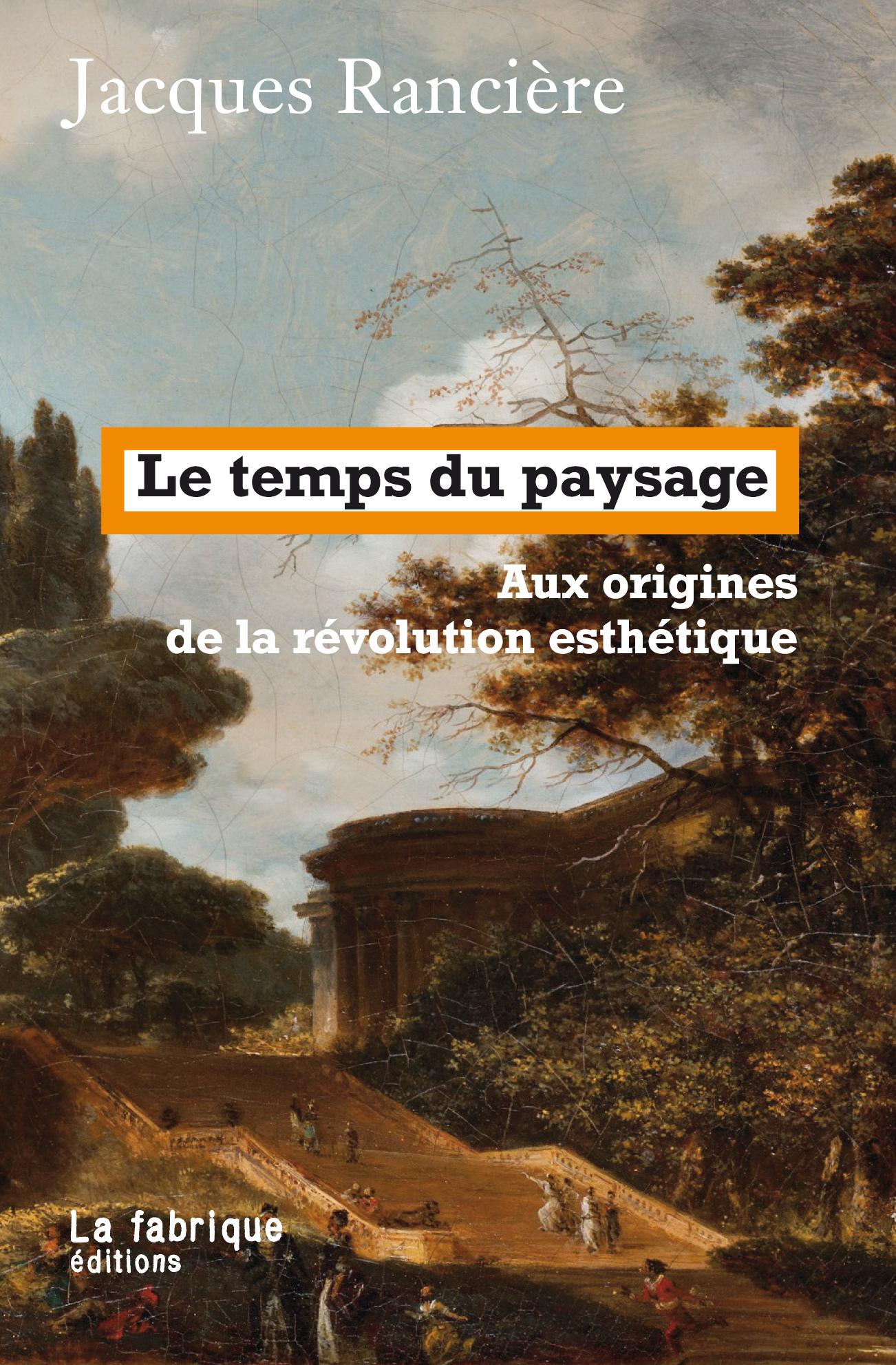 LE TEMPS DU PAYSAGE - AUX ORIGINES DE LA REVOLUTION ESTHETIQUE