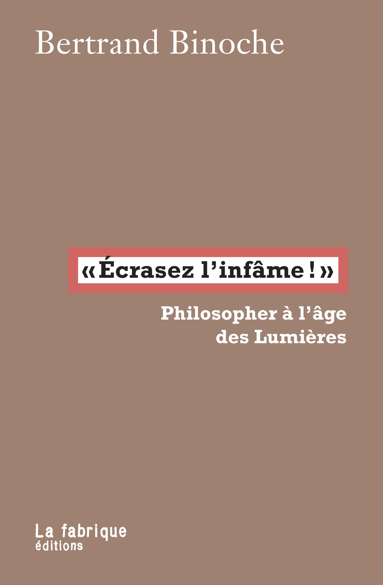 """""""ECRASEZ L'INFAME!"""""""