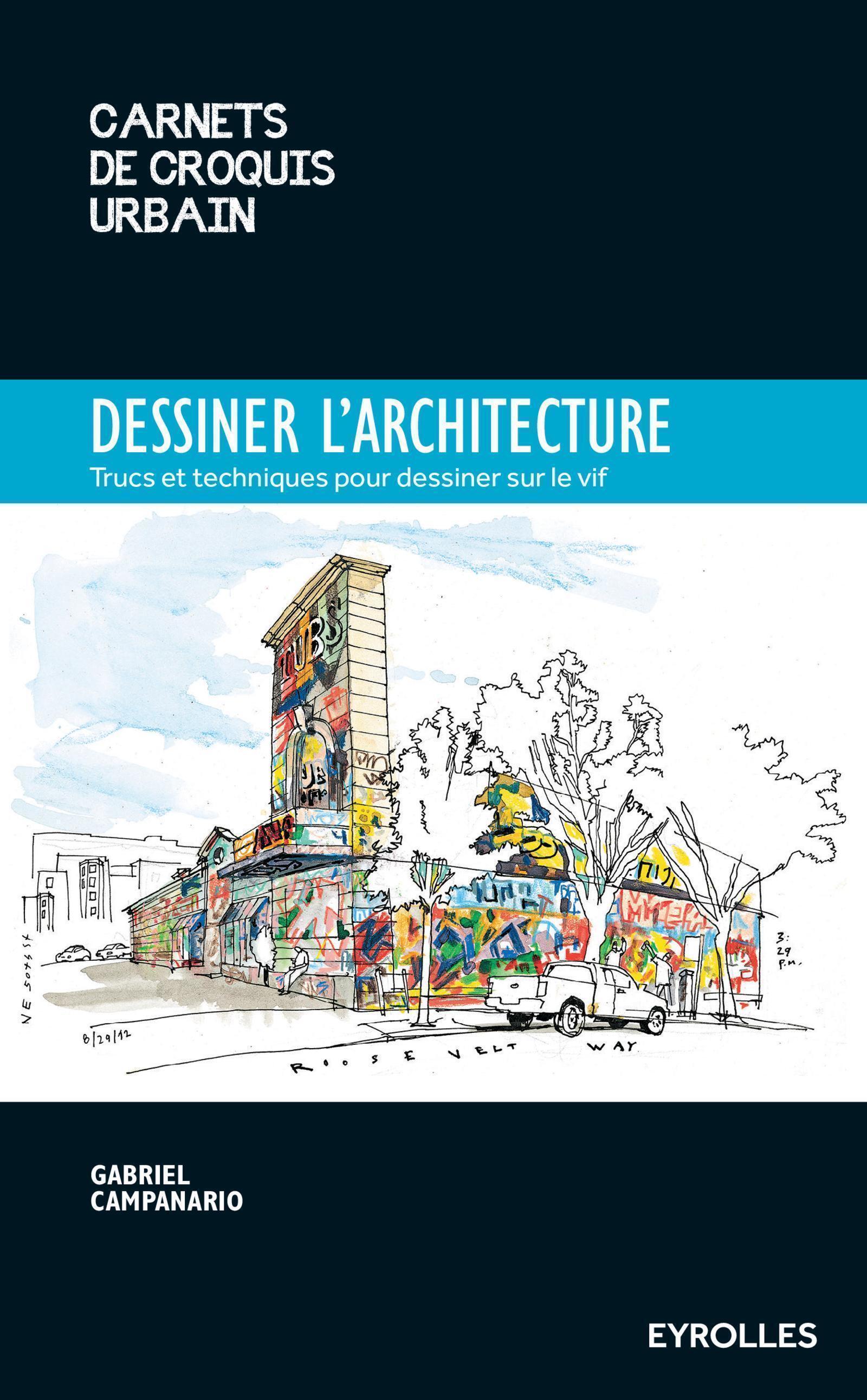 DESSINER L'ARCHITECTURE - TRUCS ET ASTUCES POUR DESSINER SUR LE VIF.
