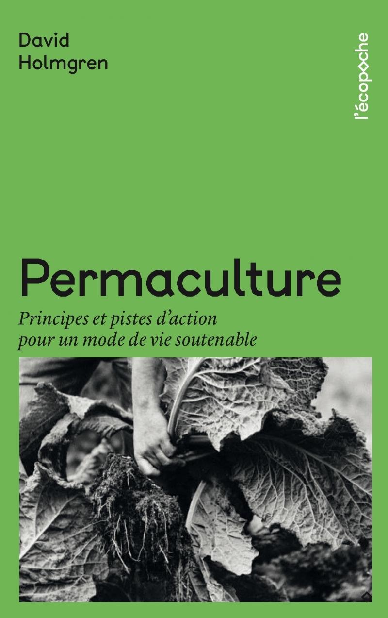 PERMACULTURE - PRINCIPES ET PISTES D'ACTION POUR UN MODE DE