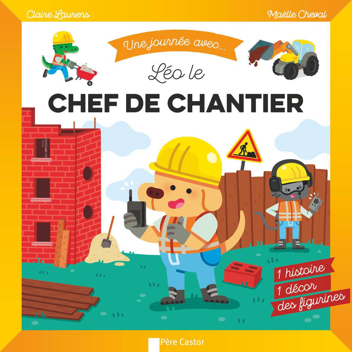 LEO LE CHEF DE CHANTIER