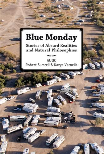 BLUE MONDAY STORIES OF ABSURD REALITIES AND NATURAL PHILOSOPHIES /ANGLAIS