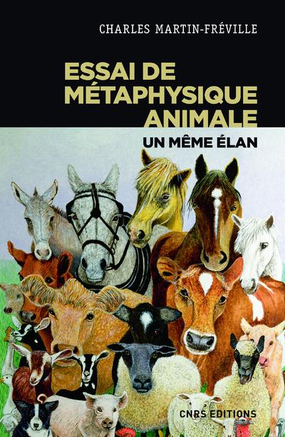 ESSAI DE METAPHYSIQUE ANIMALE - UN MEME ELAN