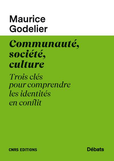 COMMUNAUTE, SOCIETE, CULTURE - TROIS CLES POUR COMPRENDRE LES IDENTITES EN CONFLIT
