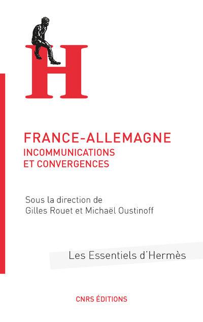 FRANCE-ALLEMAGNE - INCOMMUNICATIONS ET CONVERGENCES