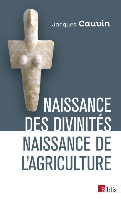 NAISSANCE DES DIVINITES, NAISSANCE DE L'AGRICULTURE