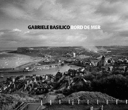 GABRIELE BASILICO BORD DE MER /FRANCAIS/ITALIEN