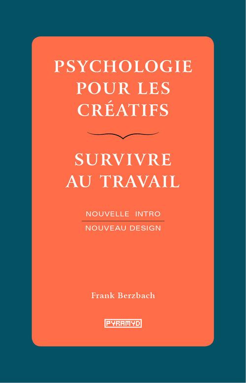 PSYCHOLOGIE POUR LES CREATIFS - SURVIVRE AU TRAVAIL - NOUVELLE INTRO NOUVEAU DESIGN