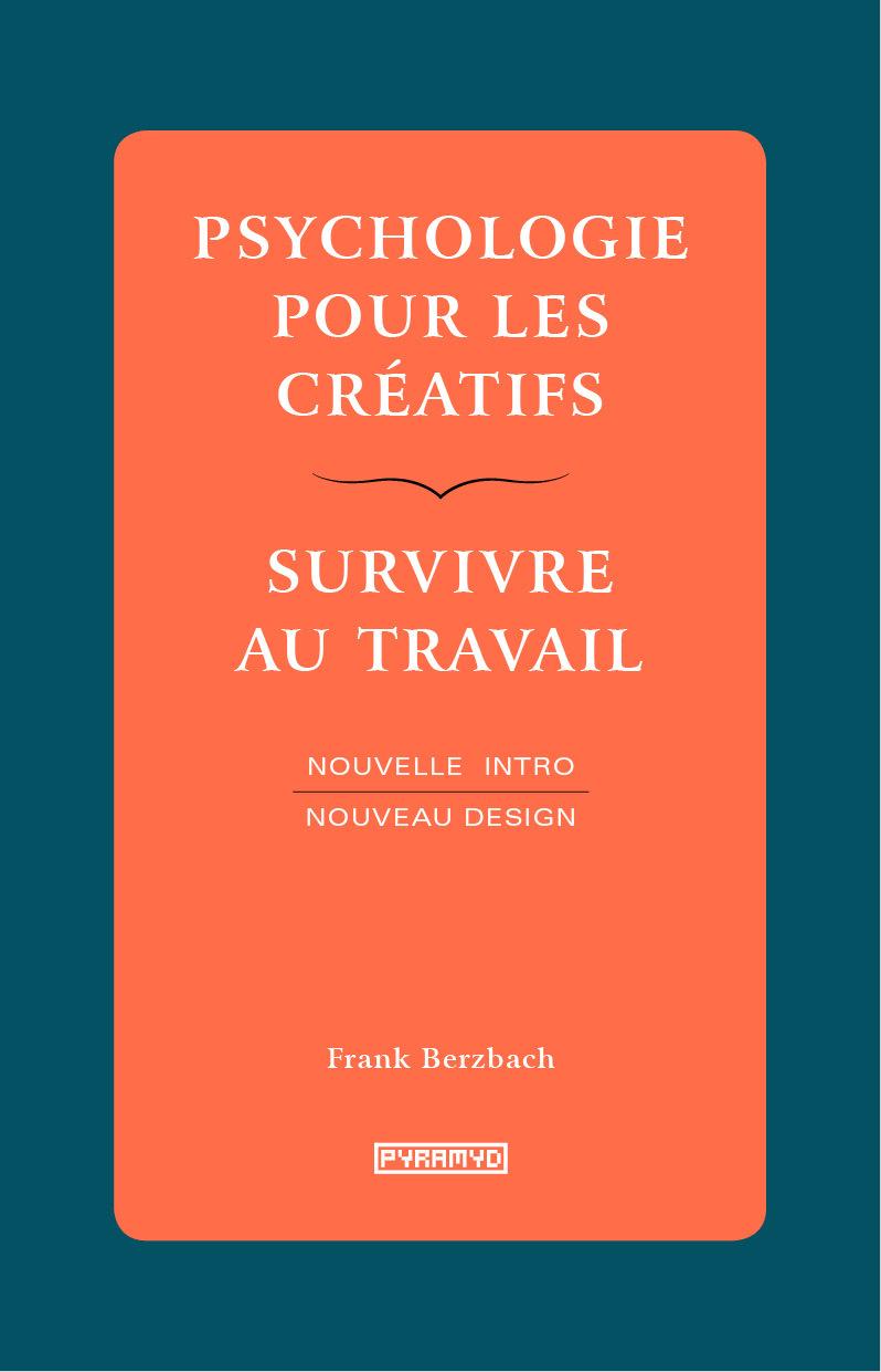 PSYCHOLOGIE POUR LES CREATIFS - SURVIVRE AU TRAVAIL - NOUVEL