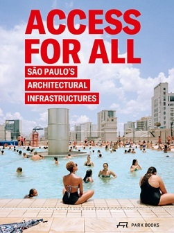ACCESS FOR ALL SAO PAULO S ARCHITECTURAL INFRASTRUCTURES /ANGLAIS