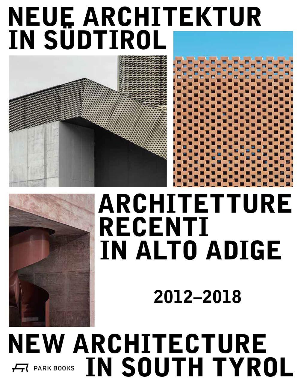 NEW ARCHITECTURE IN SOUTH TYROL /ANGLAIS/ALLEMAND/ITALIEN