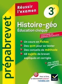 HISTOIRE-GEOGRAPHIE EDUCATION CIVIQUE 3E - PREPABREVET REUSSIR L'EXAMEN