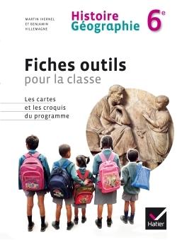 HISTOIRE GEOGRAPHIE 6E ED. 2014 - FICHES OUTILS POUR LA CLASSE