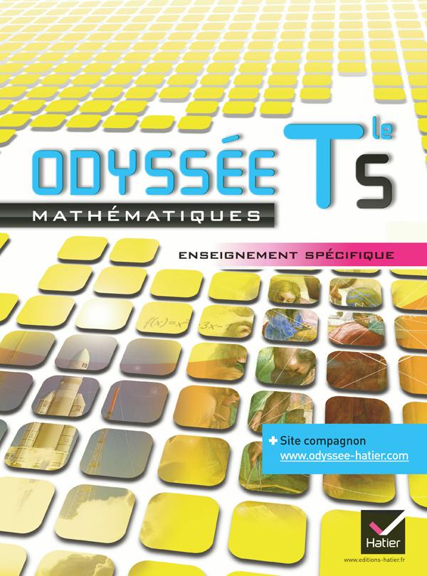 ODYSSEE MATHS TERMINALE S ENSEIGNEMENT SPECIFIQUE ED. 2012 - MANUEL DE L'ELEVE (FORMAT COMPACT) - MA
