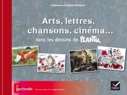 ARTS, LETTRES, CHANSONS, CINEMA... DANS LES DESSINS DE PLANTU