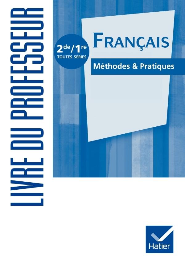 FRANCAIS METHODES & PRATIQUES 2DE/1RE ED. 2011 - LIVRE DU PROFESSEUR