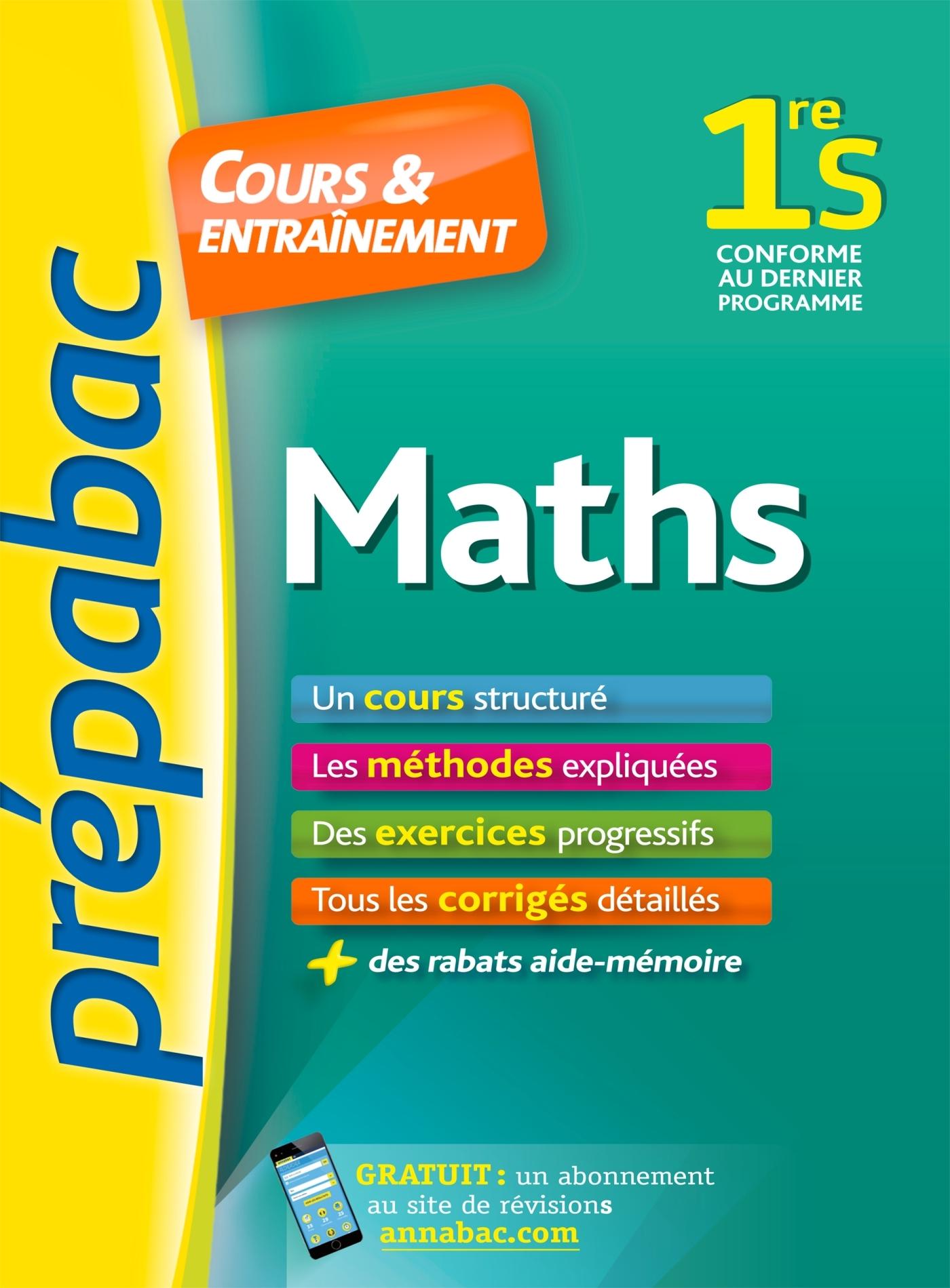 MATHS 1RE S - PREPABAC COURS & ENTRAINEMENT - COURS, METHODES ET EXERCICES PROGRESSIFS (PREMIERE S)