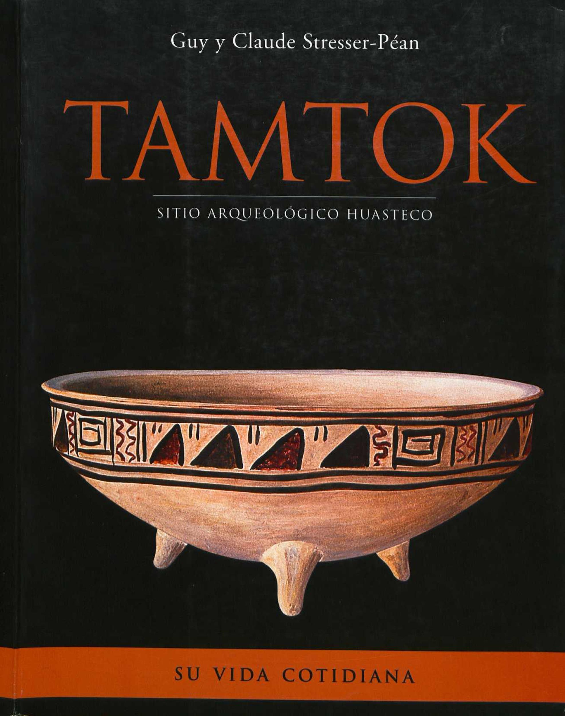 Tamtok, sitio arqueologico huasteco. Volumen II