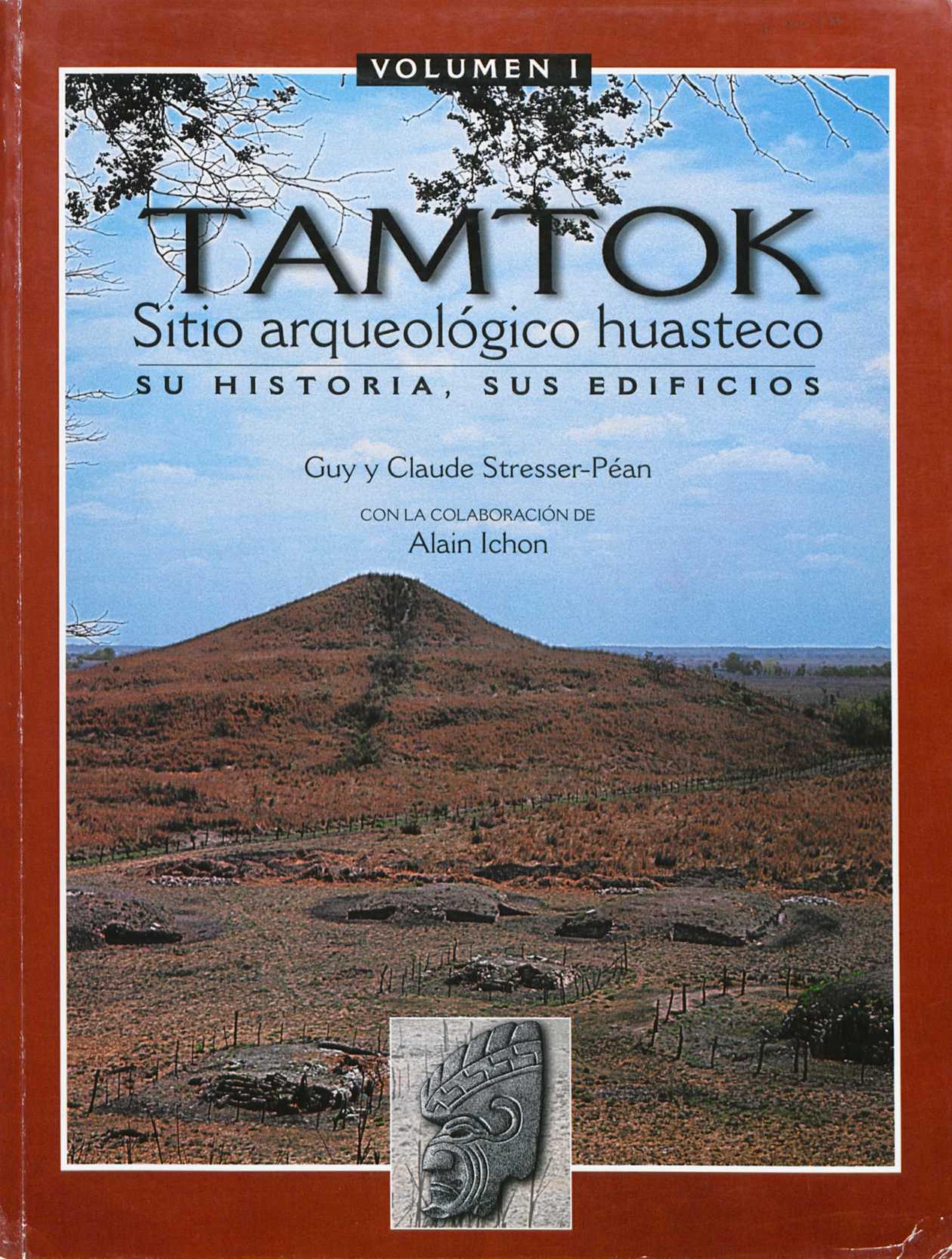 Tamtok, sitio arqueologico huasteco. Volumen I
