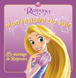 LE MARIAGE DE RAIPONCE, MON HISTOIRE DU SOIR