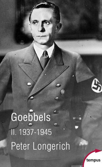 GOEBBELS - TOME 2 1937-1945