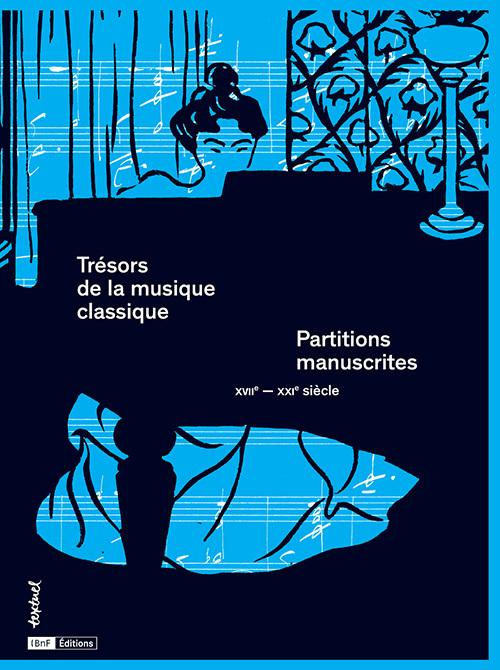 TRESORS DE LA MUSIQUE CLASSIQUE - PARTITIONS MANUSCRITES XVIIEXXIE SIECLES