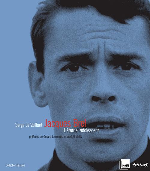 JACQUES BREL - L'ETERNEL ADOLESCENT