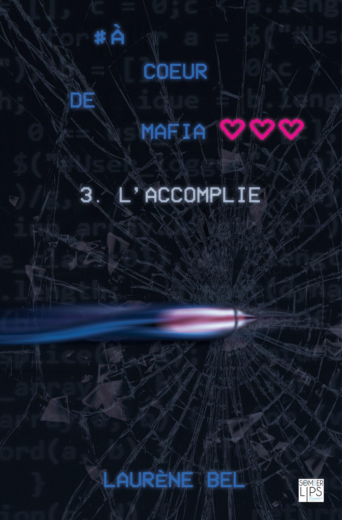à coeur de mafia - Tome 3 - L'accomplie