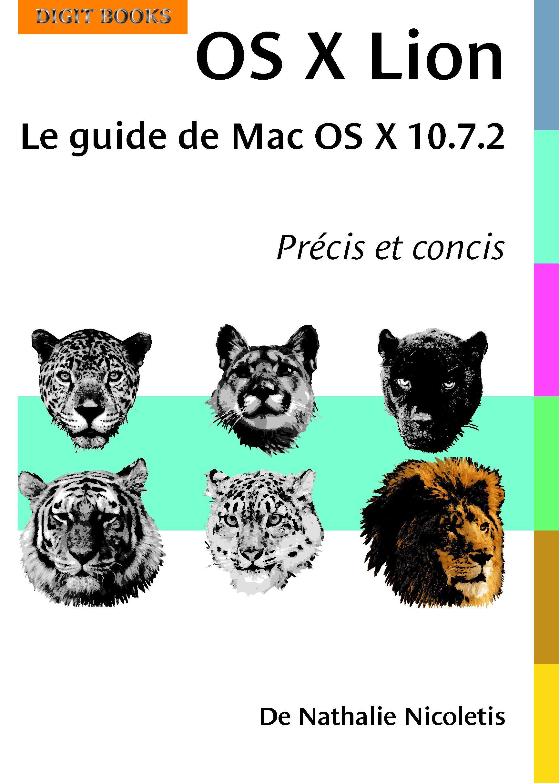 OS X Lion. Le guide de Mac OS X 10.7.2
