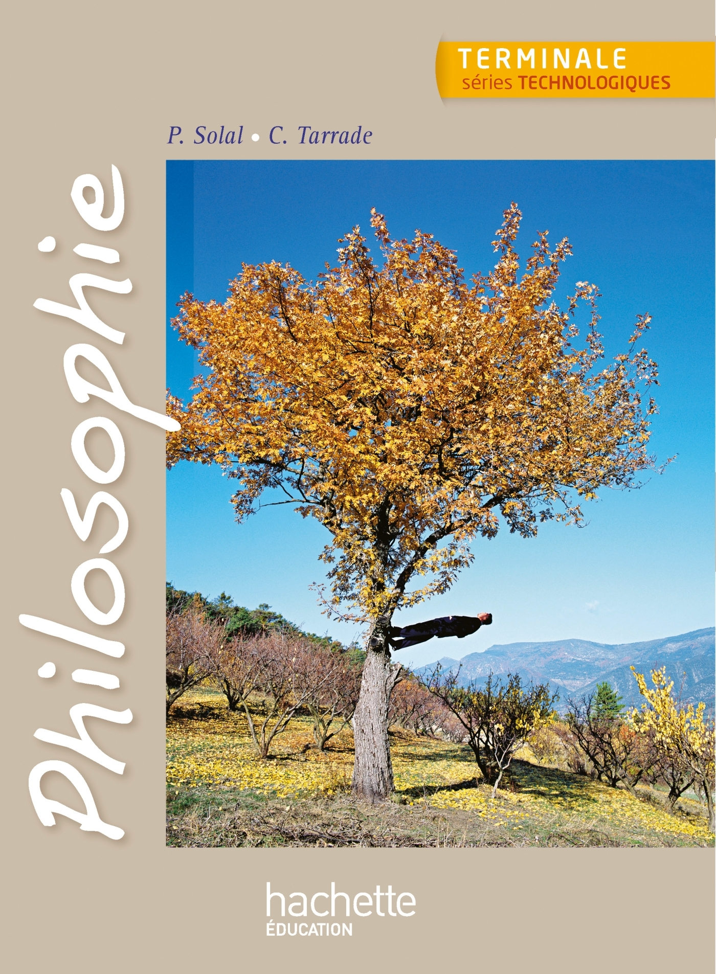 PHILOSOPHIE TERMINALE SERIES TECHNOLOGIQUES - LIVRE ELEVE - ED. 2013