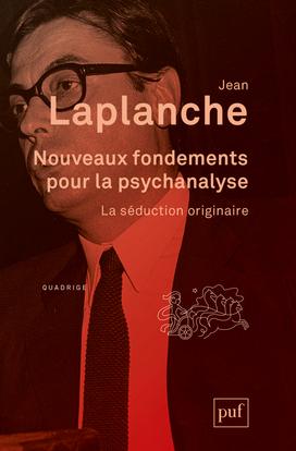 NOUVEAUX FONDEMENTS POUR LA PSYCHANALYSE (3ED) - LA SEDUCTION ORIGINAIRE