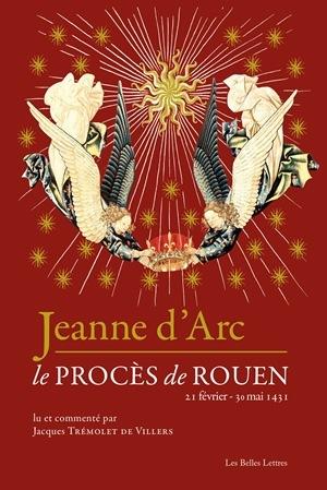 JEANNE D'ARC - LE PROCES DE ROUEN (21 FEVRIER-30 MAI 1431)