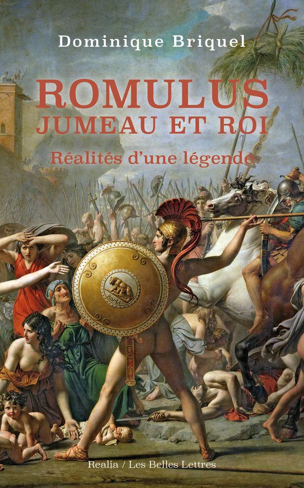 ROMULUS, JUMEAU ET ROI - REALITES D'UNE LEGENDE