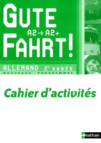 GUTE FAHRT! 2E ANNEE CAH. ACTI