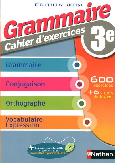 GRAMMAIRE 3E CAHIER EXERCICES