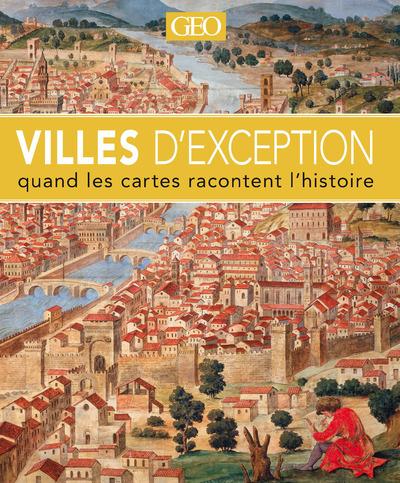 VILLES D'EXCEPTION - QUAND LES CARTES RACONTENT L'HISTOIRE