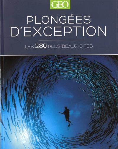 PLONGEES D'EXCEPTION - LES 280 PLUS BEAUX SITES