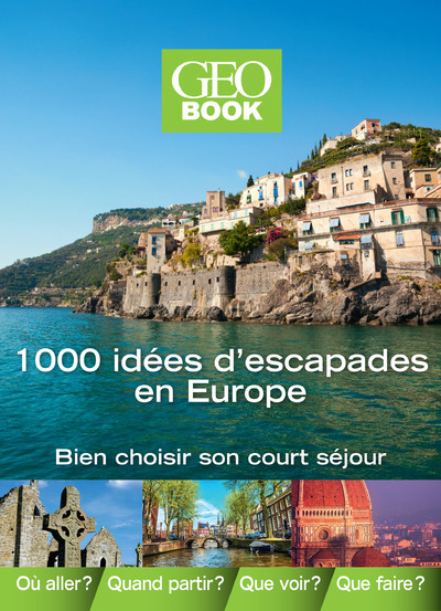 GEOBOOK 1000 IDEES D'ESCAPADES EN EUROPE