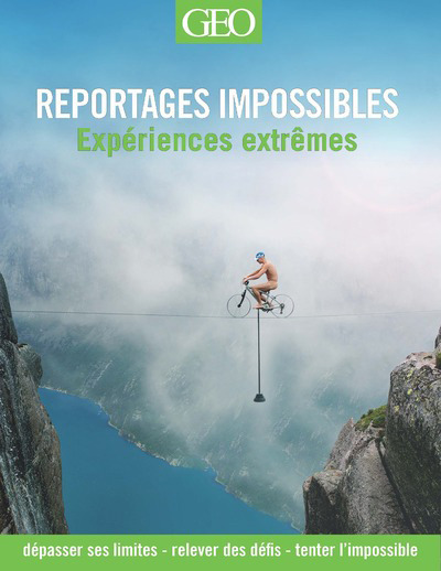 REPORTAGES IMPOSSIBLES - LES EXPERIENCES EXTREMES